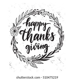 Vector hand drawn motivational and inspirational quote - Happy Thanksgiving Day. Holiday calligraphic poster. Great print for invitation, greeting card, holiday poster