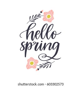Vector hand drawn motivational and inspirational season quote - Hello spring.Calligraphic poster with hand drawn flowers