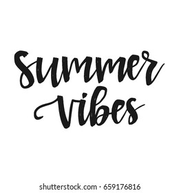 Vector hand drawn motivational and inspirational quote - Summer vibes. Calligraphic poster