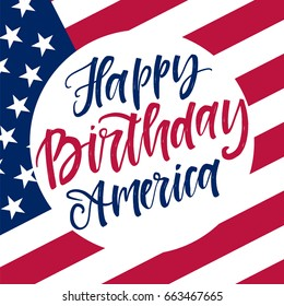Vector hand drawn motivational and inspirational quote - Happy birthday America. Calligraphic poster. Holiday background