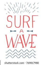 Vector hand drawn motivational and inspirational quote - Surf a wave. Summer surf print with typography design. Calligraphic poster