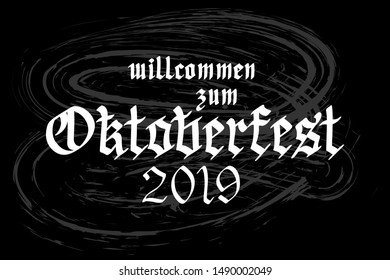 """Vector hand drawn oktoberfest 2019 invitation made in Gothic calligraphy style. Quotation translation from German language """"Welcome to Oktoberfest 2019"""" for Bavarian beer festival party materials"""