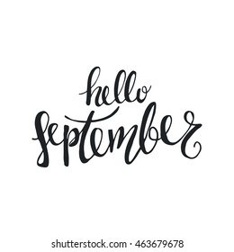 Vector Hand Drawn Phrase   Hello September. Cute Greeting Card With  Handwritten Calligraphy. Simple