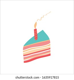Vector hand drawn piece of cake with one candle. Colorful stock illustration for birthday party card, banner, backdrop, poster, wallpaper