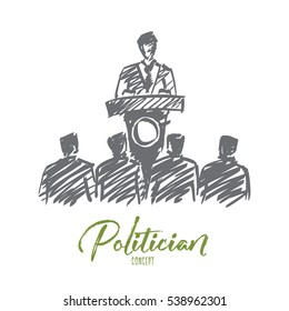 Vector hand drawn politician concept sketch with orator speaking from tribune for the audience with lettering