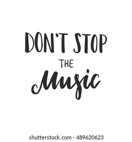 Vector hand drawn poster - Don't stop the music. Great print for t-shirts, posters,bags,cards, any surface