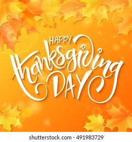 vector hand drawn thanksgiving lettering greeting phrase - happy thanksgiving day - with leaves and shiny flares.