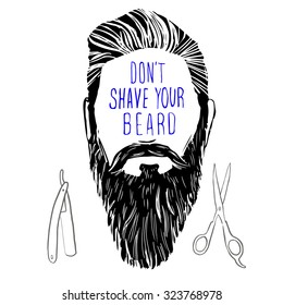 "Vector hand drawn typography poster with bearded man's head.""Don't shave your beard"". Inspirational and motivational illustration.Hipster hair and beards."
