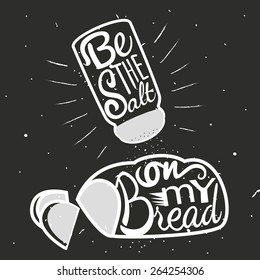 Vector hand drawn typography poster.Loaf of bread with sliced pieces and salt shaker with salt. Be the salt on my bread.