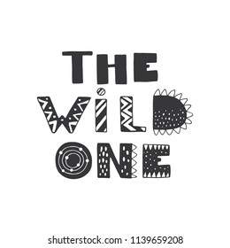 Vector hand drawn vintage illustration with dinosaur hand-lettering. The wild one. This illustration can be used as a print on t-shirts and bags, stationary or as a poster.