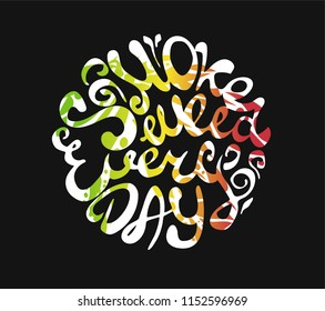 "Vector Hand lettering about marijuana ""Smoke weed everyday"". T-shirt design"