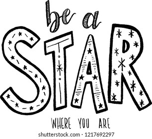 Vector Hand Lettering - Be a Star Where You Are - Patriotic Holiday Fan Favorite Slogan in Black & White with stars, asterisks, script, bold outlines, and sans serif caps.