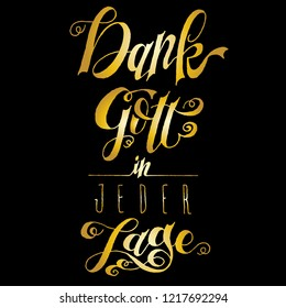 Vector Hand Lettering - Dank Gott in jeder Lage - German Bible Religious Verse - Thank God in all Situations in black & white with scroll & swirl script handwriting and sans serif caps.