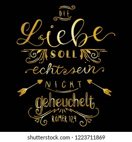 Vector Hand Lettering German Religious Bible Love Quote - Love should be real not fake, black & gold. Great for inspiration, motivation, churches, youth groups, t-shirts, & German language learners.