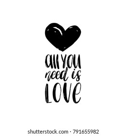 Vector hand lettering phrase All You Need Is Love. February 14 calligraphy with heart sketch. Valentines day typography.
