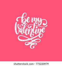 Vector hand lettering phrase Be My Valentine. February 14 calligraphy on pink background.
