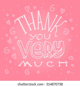 """Vector hand lettering poster in trendy style  Inspirational Poster featuring the words """"Thank you very much"""" with hand-lettering"""