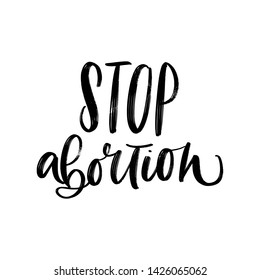 VECTOR HAND LETTERING QUOTE, PHRASE TYPOGRAPHY ABOUT ABORTION. STOP ABORTION