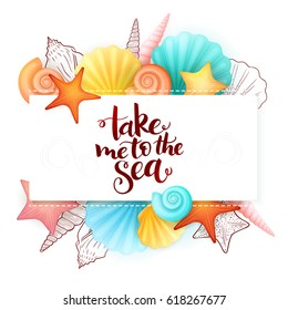 vector hand lettering summer phrase - take me to the sea - surrounded with seashells