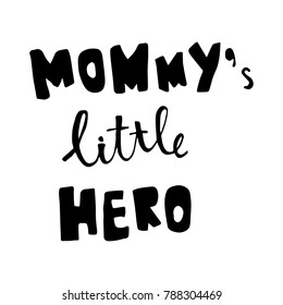 vector hand lettering text, mommy's super hero on isolated background