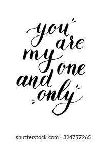 """Vector hand lettering """"You are my one and only"""" black isolated on white background"""