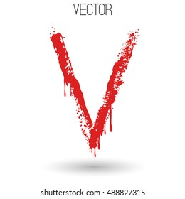 Vector hand paint with dry brush letter V isolated on white background. Red paint.Calligraphic. Grunge. Alphabet symbol. Brutal aggressive sloppy font. Bloody character. Blood, Halloween. Eps 8.