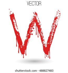 Vector hand paint with dry brush letter W isolated on white background. Red paint.Calligraphic. Grunge. Alphabet symbol. Brutal aggressive sloppy font. Bloody character. Blood, Halloween. Eps 8.