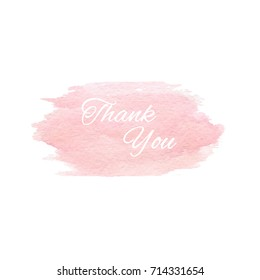 Vector hand painted pink watercolor texture isolated on the white background with Thank You text. Usable for cards, invitations and more.