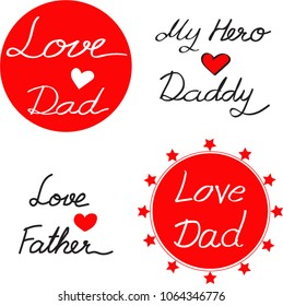"""Vector - Hand writing word """"Love dad, daddy, My Hero"""". Can be use for banner , icon, screen , fabric, any card. Special for Father's day. To say how you love him."""