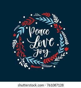 Vector hand written Christmas greeting card - Peace Love Joy. Holiday invitation with hand lettering and floral wreath