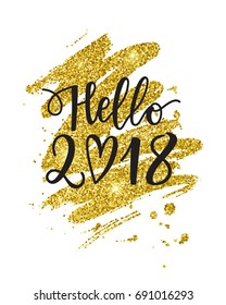 Vector hand written Hello 2018 phrase. New Year card. Holiday poster template with golden paint texture.
