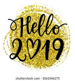 Vector hand written Hello 2019 phrase. New Year card. Holiday poster template with golden paint texture.