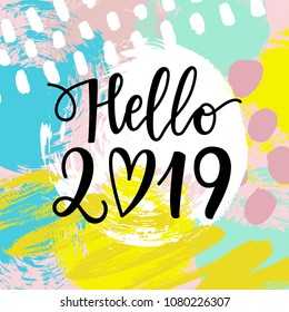 Vector hand written Hello 2019 phrase. New Year card. Holiday poster template with doodle paint background.