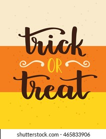 Vector hand written lettering card with inscription Trick or Treat and candy corn abstract background.