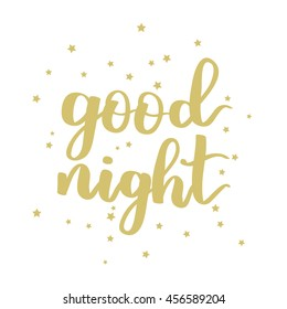 Vector hand written lettering quote. Modern calligraphy phrase. Good night. Gold ink on white isolated background with stars.