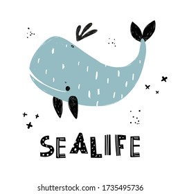 Vector hand-drawn color children's illustration, poster, print with a cute whale and lettering sealife  in Scandinavian style on a white background. Cute baby animals. Sealife. Whale