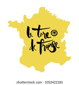 Vector handdrawn lettering Tore de France. Black letters with wheel on yellow map.