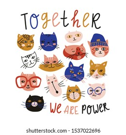 Vector hand-drawn t-shirt print design. Cute and funny cats isolated on the white background. Trendy animals in caps and glasses with lettering - Together we are power.