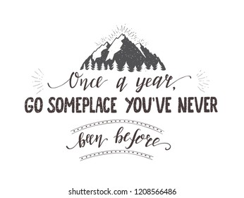 Vector hand-lettering quote of travel and montains. Motivation phrases. Phrase for tourism banner, flyer, magazine. Hand drawn graphic.