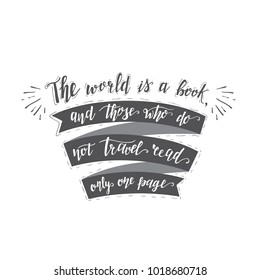 Vector hand-lettering quote of travel. Motivation phrases. Phrase for tourism banner, flyer, magazine.