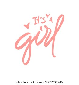 Vector handwriting words It's a girl. Handdrawn ink brush lettering design for holiday greeting card and invitation of baby shower, birthday, party invitation. Modern calligraphy.