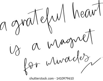 Vector handwritten motivational and inspirational quote. a grateful heart is a magnet for miracles.Calligraphic instagram