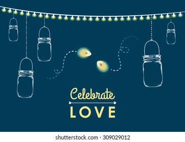 Vector hanging mason jars with glowing garden lights and fireflies. 'Celebrate Love' text on dark blue background. Cute romantic illustration for wedding save the dates, invitations and special events