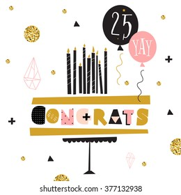 Vector happy birthday card. Modern hipster greeting with handwriting type and minimalistic illustration, birthday cake and balloons. Congrats. Black, gold and pink vector design.