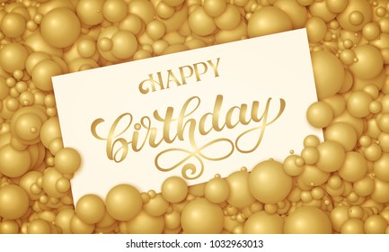 Vector Happy Birthday illustration of white card placed in golden pearls or spheres. Volumetric balls. Gift card placed in elegant shiny bubbles. Luxury sale card mockup, template.