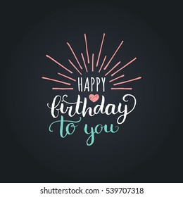 Vector Happy Birthday To You lettering design on black background. Festive illustration with heart and