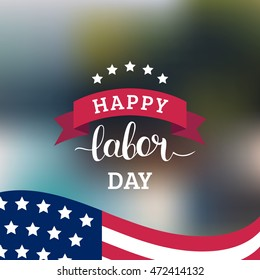 Vector Happy Labor Day card. National american holiday illustration with USA flag. Festive poster or banner with hand lettering.