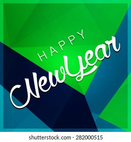 Vector Happy New Year - 2016 typography colorful background - green and Blue Greeting card made in polygonal origami style. Vector illustration for holiday design. Party poster, banner, wallpaper