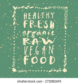 Vector healthy fresh organic raw vegan food hand written collection in natural colors on green background with ornate frame. Restaurant logo, poster, badge, flyer idea.