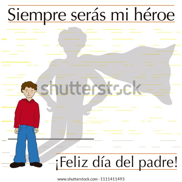 Vector holiday card for father's day showing a man casting a superhero shadow, with a legend in Spanish that says You'll always be my hero, happy father's day!